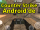 Counter Strike Android Nasıl Yüklenir